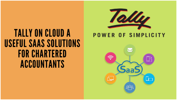 Tally On Cloud a Useful SAAS Solutions for Chartered Accountants